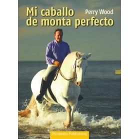 Libro Mi Caballo De Monta Perfecto - Perry Wood