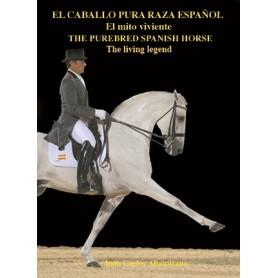 Libro El Caballo Pura Raza Español: El Mito Viviente